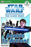 DK Readers L2: Star Wars: The Clone Wars: Anakin in Action!