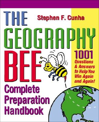 The Geography Bee Complete Preparation Handbook: 1,001 Questions & Answers to Help You Win Again and GEOGRAPHY BEE COMPLETE PREPARA [ Matthew T. Rosenberg ]
