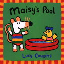 Maisy's Pool MAISYS POOL (Maisy Books (Paperback)) [ Lucy Cousins ]