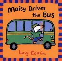 Maisy Drives the Bus MAISY DRIVES THE BUS (Maisy) [ Lucy Cousins ]