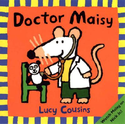 Doctor Maisy DR MAISY (Maisy Books (Paperback)) [ Lucy Cousins ]