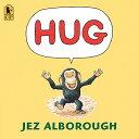 Hug HUG [ Jez Alborough ]