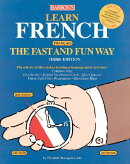 Learn French the Fast and Fun Way [With DictionaryWith Flash Cards]