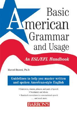 Basic American Grammar and Usage: An ESL/EFL Handbook BASIC AMER GRAMMAR & USAGE [ Marcel Danesi ]