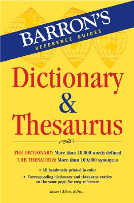 Barron's Dictionary & Thesaurus BARRON DICT & THESAURUS (Barron's Reference Guides) [ Robert Allen ]