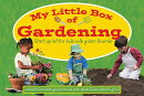 My Little Box of Gardening: Startup Kit for Kids with Green Thumbs [With Sticker(s) and Gloves, Towe
