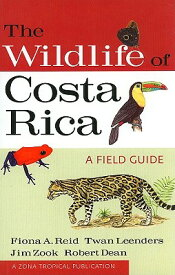 The Wildlife of Costa Rica: A Field Guide WILDLIFE OF COSTA RICA (Zona Tropical Publications) [ Fiona Reid ]