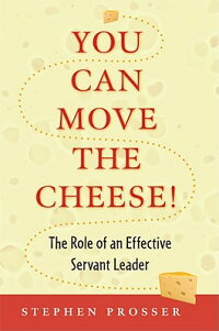 You_Can_Move_the_Cheese!:_The