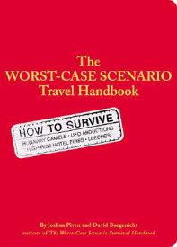 The Worst-Case Scenario Survival Handbook: Travel WORST-CASE SCENARIO SURVIVAL H (Worst-Case Scenario Survival Handbooks) [ Joshua Piven ]