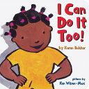 I Can Do It Too! I CAN DO IT TOO-BOARD [ Karen Baicker ]