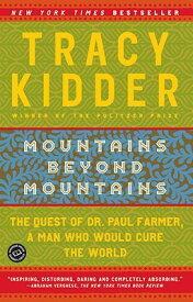 Mountains Beyond Mountains MOUNTAINS BEYOND MOUNTAINS [ Tracy Kidder ]