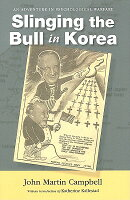 Slinging the Bull in Korea: An Adventure in Psychological Warfare