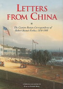 Letters from China: The Canton-Boston Correspondence of Robert Bennet Forbes, 1838-1840