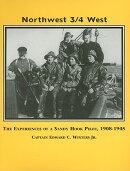 Northwest 3/4 West: The Experiences of a Sandy Hook Pilot, 1908-1945