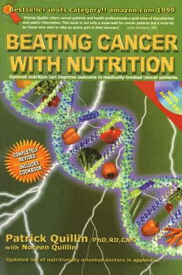 Beating Cancer with Nutrition [With Audio CD] BEATING CANCER W/N [ Patrick Quillin ]