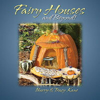 Fairy_Houses_and_Beyond!