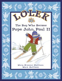 Lolek:_The_Boy_Who_Became_Pope