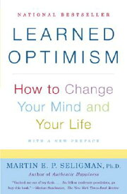 Learned Optimism: How to Change Your Mind and Your Life LEARNED OPTIMISM [ Martin E. P. Seligman ]