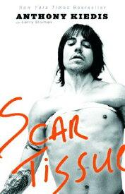 Scar Tissue SCAR TISSUE [ Anthony Kiedis ]