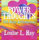 Power Thoughts POWER THOUGHTS [ Louise L. Hay ]
