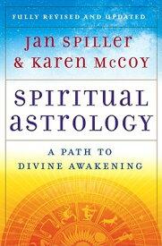 Spiritual Astrology: A Path to Divine Awakening SPIRITUAL ASTROLOGY REV/E [ Jan Spiller ]