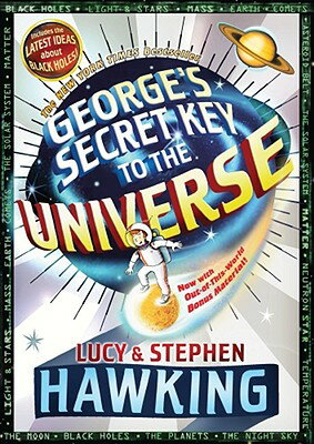 George's Secret Key to the Universe GEORGES SECRET KEY TO THE UNIV (George's Secret Key) [ Stephen Hawking ]