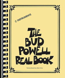 The Bud Powell Real Book: C Instruments BUD POWELL REAL BK C INSTRMNTS [ Bud Powell ]