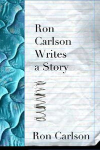 Ron_Carlson_Writes_a_Story