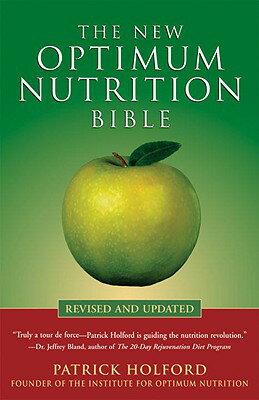 The New Optimum Nutrition Bible NEW OPTIMUM NUTRITION BI-REV/E [ Patrick Holford ]