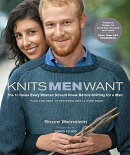 Knits Men Want: The 10 Rules Every Woman Should Know Before Knitting for a Man Plus the Only 10 Patt