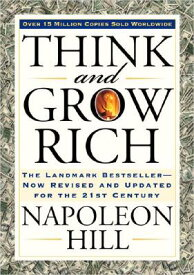 Think and Grow Rich: The Landmark Bestseller Now Revised and Updated for the 21st Century THINK & GROW RICH (Think and Grow Rich) [ Napoleon Hill ]