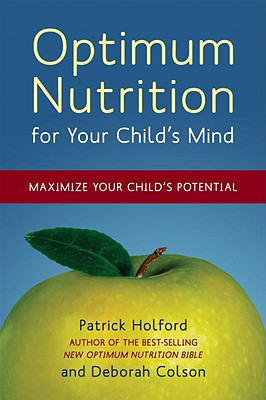 Optimum Nutrition for Your Child's Mind: Maximize Your Child's Potential OPTIMUM NUTRITION FOR YOUR CHI [ Patrick Holford ]