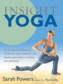 Insight Yoga: An Innovative Synthesis of Traditional Yoga, Meditation, and Eastern Approaches to Hea