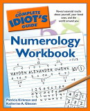 The Complete Idiot's Guide Numerology Workbook: Reveal Essential Truths about Yourself, Your Loved O