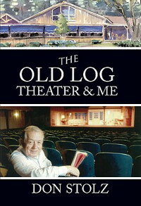 The_Old_Log_Theater_&_Me