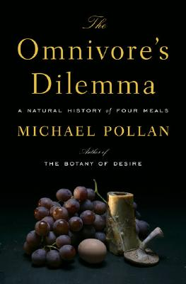 The Omnivore's Dilemma: A Natural History of Four Meals OMNIVORES DILEMMA [ Michael Pollan ]
