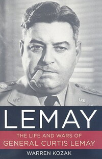 Lemay:_The_Life_and_Wars_of_Cu