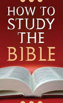 HOW TO STUDY THE BIBLE(A)