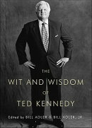 The Wit and Wisdom of Ted Kennedy: A Treasury of Reflections, Statements of Belief, and Calls to Act