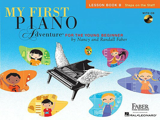 My First Piano Adventure, Lesson Book B: Steps on the Staff: For the Young Beginner [With CD (Audio) MY 1ST PIANO ADV LESSON B-W/CD [ Nancy Faber ]