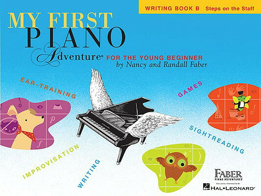 My First Piano Adventure, Writing Book B, Steps on the Staff: For the Young Beginner MY 1ST PIANO ADV WRITING BK B [ Nancy Faber ]