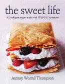 The Sweet Life: 101 Indulgent Recipes Made with Splenda Sweetener