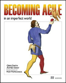 Becoming Agile: ...in an Imperfect World BECOMING AGILE [ Greg Smith ]