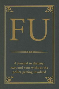 FU:_A_Journal_to_Destroy,_Rant