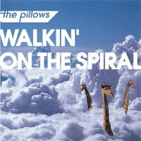 the_pillows/WALKIN'ON_THE_SPIRAL