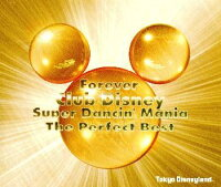 Forever_Club_Disney_Super_Dancin'_Mania〜The_Perfect_Best