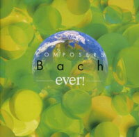 ever!バッハ《COMPOSERS_ever!SERIES》