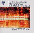 レット・ザ・ジュース・ルース〜ビル・エヴァンス・グループ・ライヴ・アット・ブルーノート東京