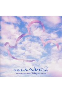 wish_2〜relaxing_with_Disney_Songs〜