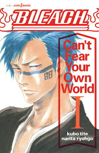 BLEACH Can't Fear Your Own World 1/久保帯人/成田良悟【1000円以上送料無料】